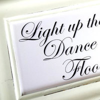Light up the Dance Floor Wedding Sign - Glow Stick White or Ivory